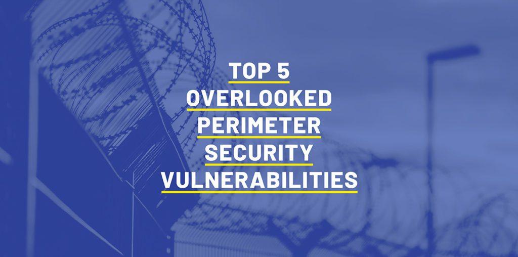 overlooked perimeter security vulnerablities
